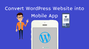 Best WordPress plug-ins for converting your website into a mobile app